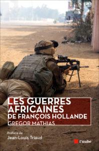Les guerres africaines de François Hollande