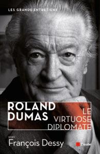 Roland Dumas. Le virtuose diplomate