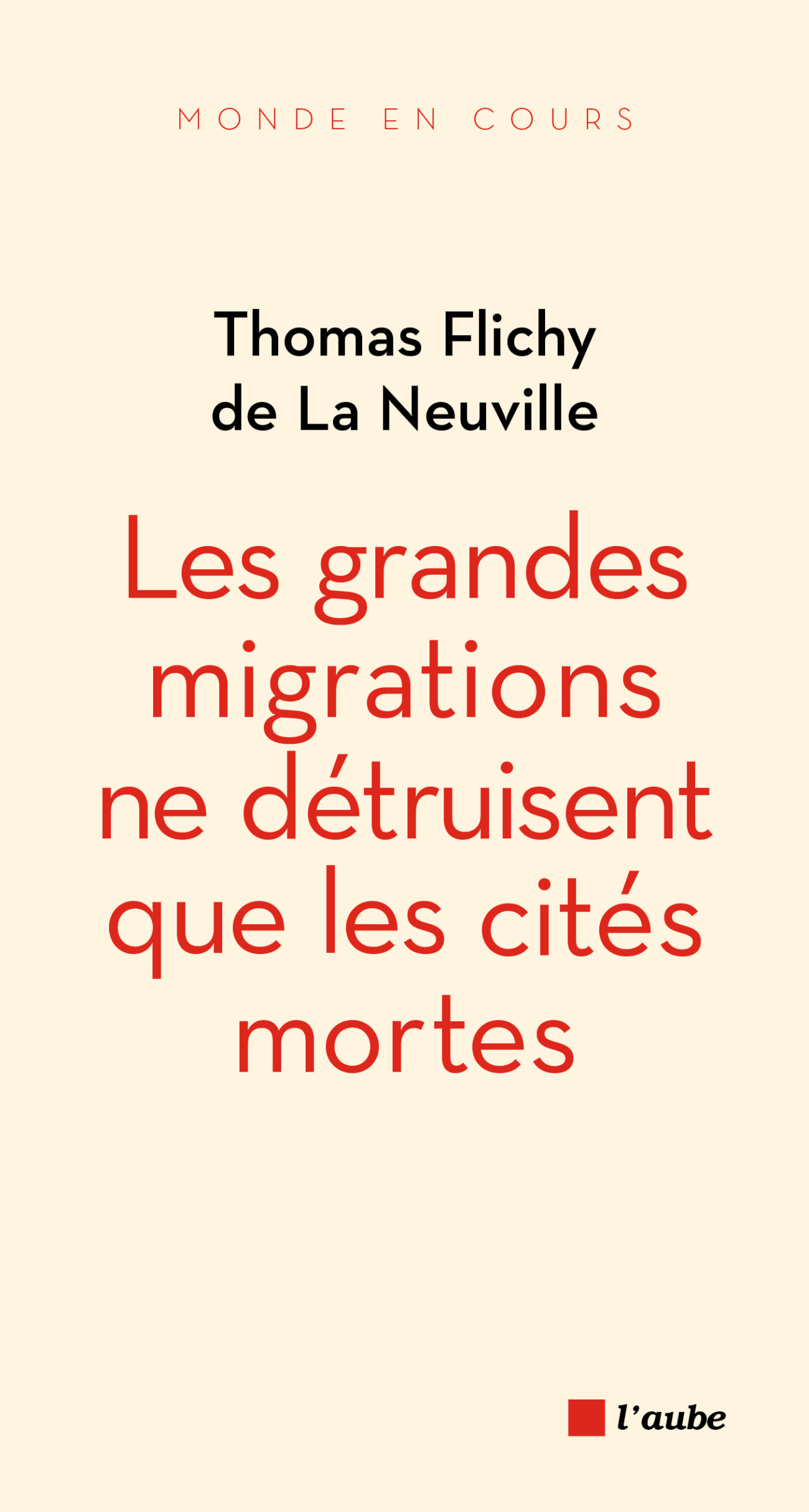 Les grandes migrations ne détruisent que les cités mortes
