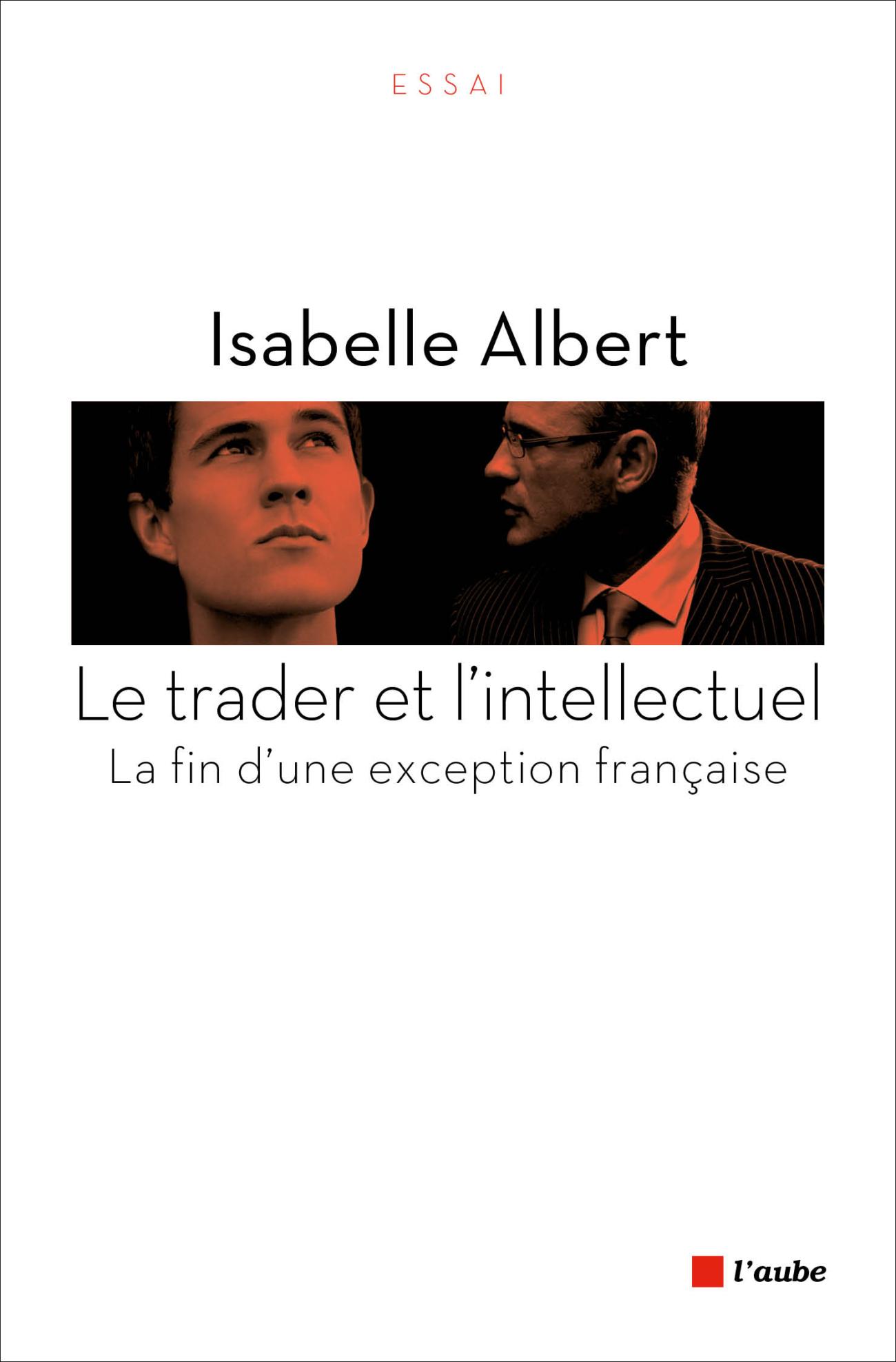 Le trader et l'intellectuel. La fin d'une exception française