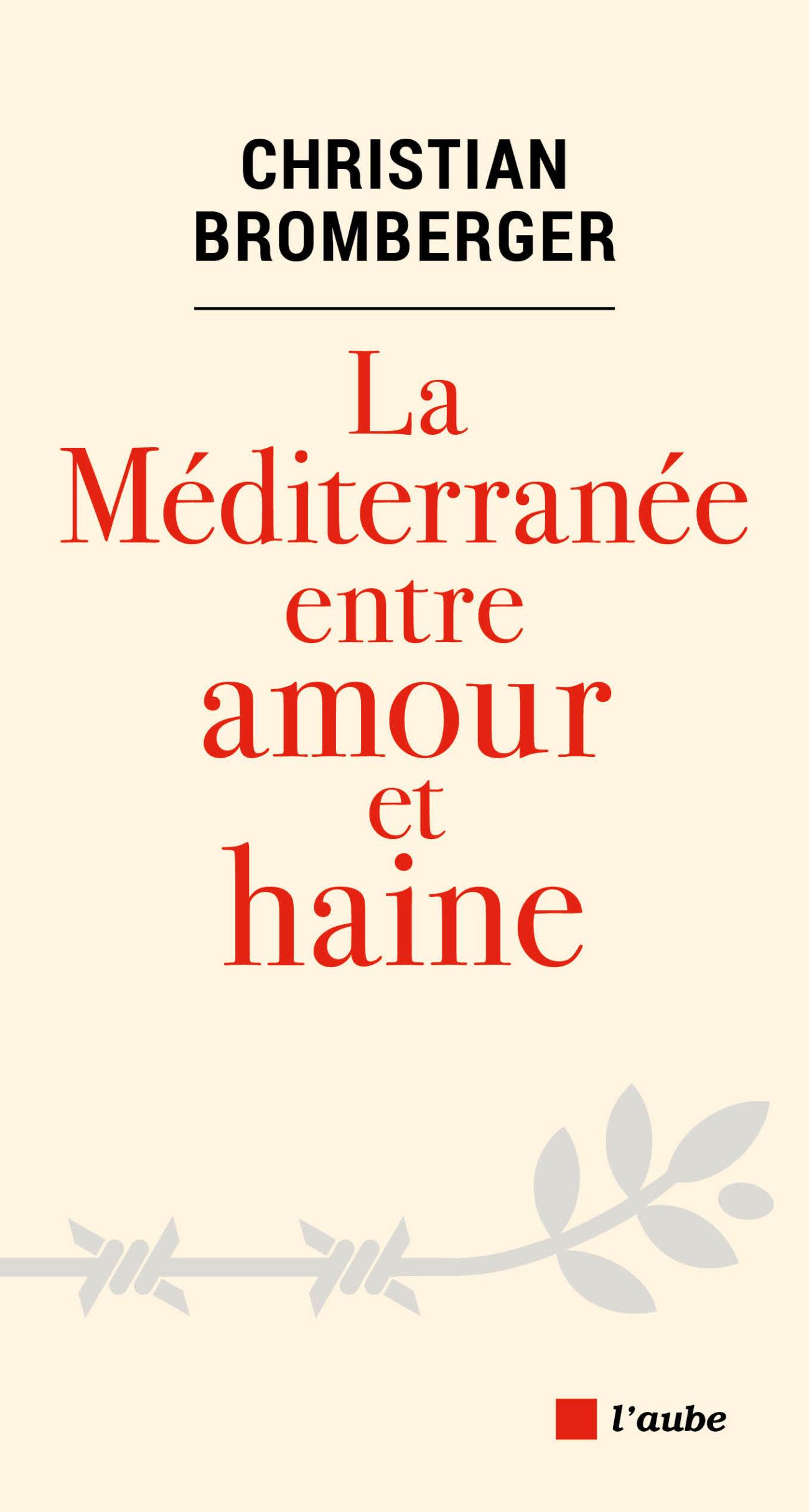 La Méditerranée entre amour et haine