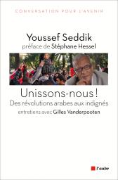 Unissons-nous ! Des révolutions arabes aux indignés