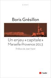 Un enjeu capitale. Marseille-Provence 2013