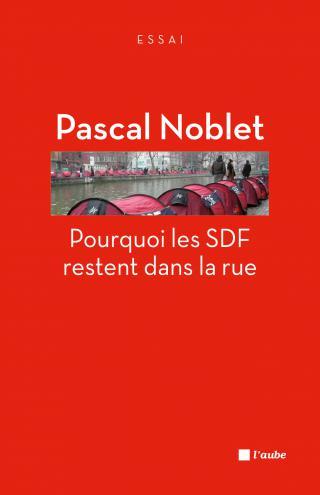 Pourquoi les SDF restent dans la rue
