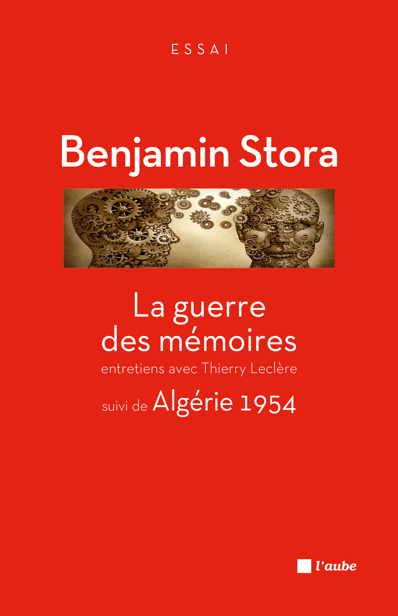 La guerre des mémoires suivi de Algérie 1954