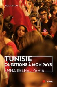 Tunisie. Questions à mon pays.