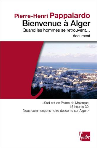 Bienvenue à Alger. Quand les hommes se retrouvent...