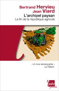L'Archipel paysan. La fin de la république agricole