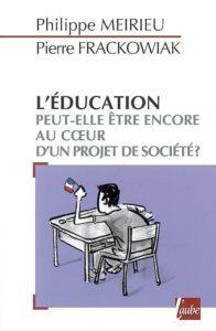 L'Éducation peut-elle être encore au cœur d'un projet de société ?