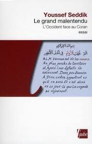 Le Grand Malentendu. L'Occident  face au Coran